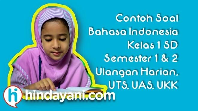 Soal Bahasa Indonesia UTS UAS UKK Kelas 1 SD MI Semester 1 2 + Kunci Jawaban