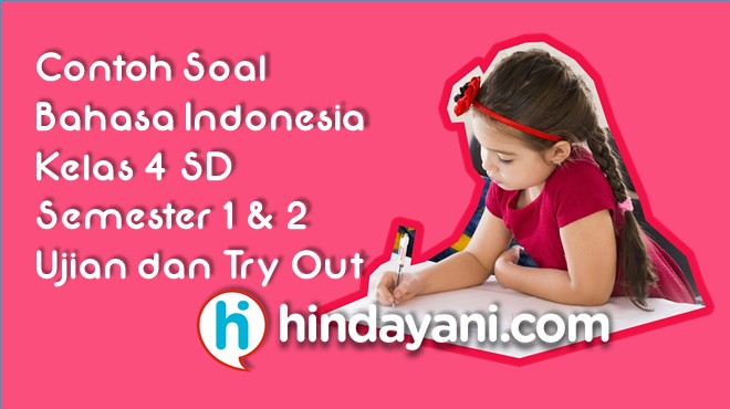Contoh Soal Bahasa Indonesia Kelas 4 SD/MI Try Out Ujian + Kunci Jawaban