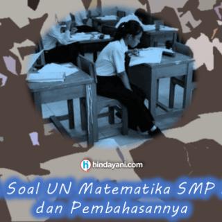 Contoh Soal UN Matematika SMP Kelas 9 dan Pembahasannya