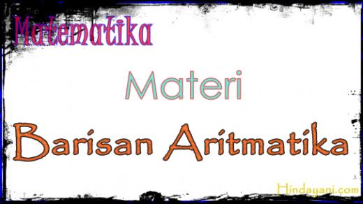 Materi Barisan Aritmatika