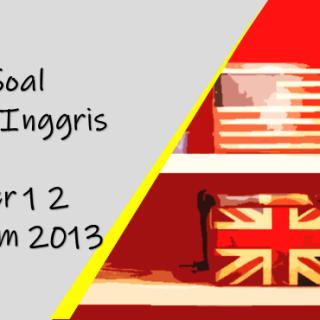 Contoh Soal Bahasa Inggris Kelas 7 Semester 1 2 Kurikulum 2013