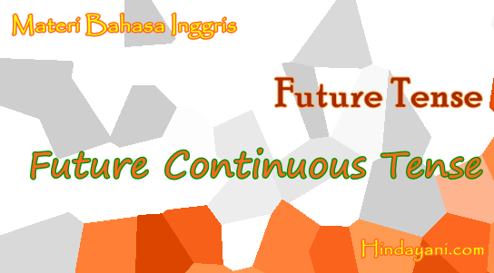 Future Continuous Tense dan Materi Bahasa Inggris IELTS