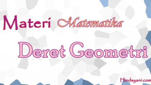 Materi Deret Geometri Mudah