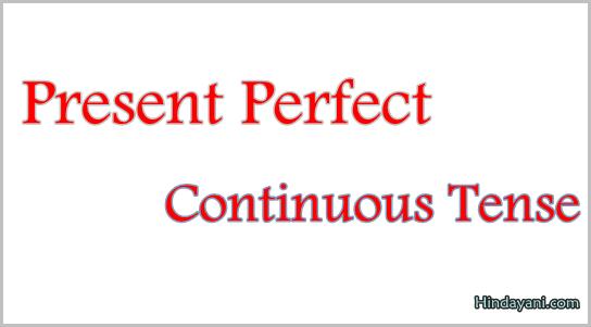 Present Perfect Continous Tense Materi Bahasa Inggris TOEFL