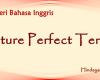 Future Perfect Tense dan Persiapan ujian Bahasa Inggris IELTS TOEFL