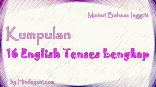 Kumpulan 16 Rumus Fungsi Contoh English Tenses Lengkap