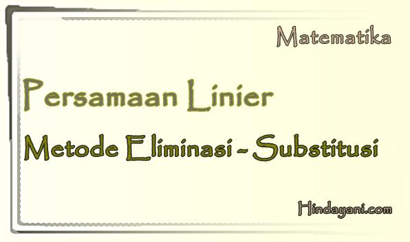 Menjawab Persamaan Linier Pakai Metode Eliminasi Substitusi