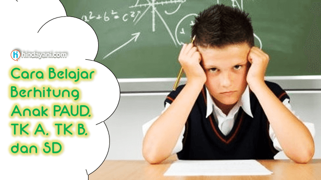 Cara Belajar Berhitung Anak PAUD, TK A, TK B, dan SD