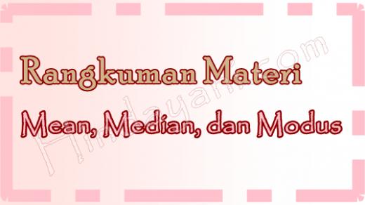 Rangkuman Materi Mean Median Modus