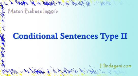 FUNGSI DAN RUMUS CONDITIONAL SENTENCES TYPE II 2