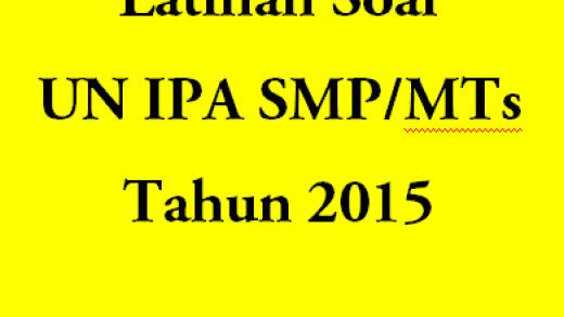 Latihan Soal UN IPA SMP MTs tahun 2015