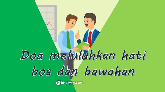 Doa meluluhkan hati bos dan bawahan