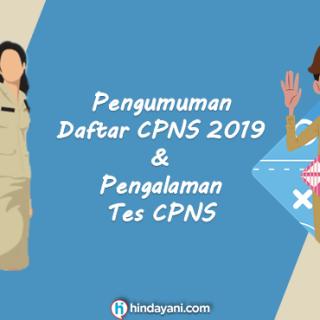 Pengumuman Daftar CPNS 2019 & Pengalaman Tes CPNS