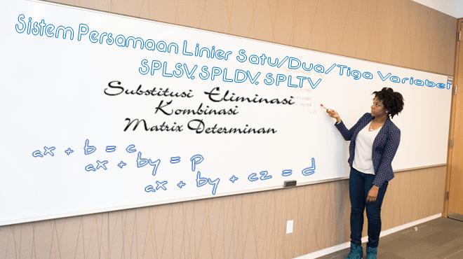 Sistem Persamaan Linear 2 3 Variabel, eliminasi, substitusi, matriks