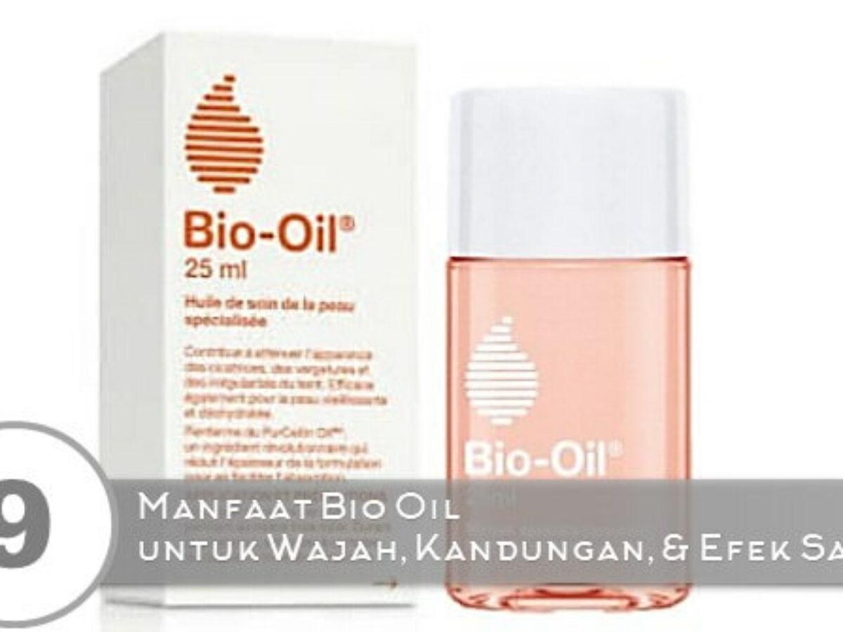 9 Manfaat Bio Oil Untuk Wajah Kandungan Dan Efek Samping