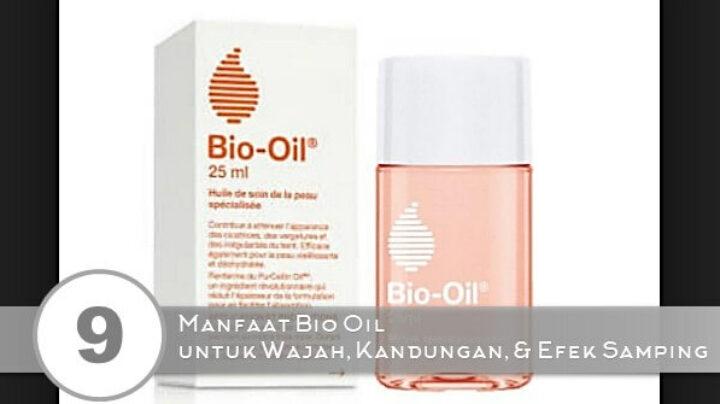 9 Manfaat Bio Oil untuk Wajah, Kandungan, dan Efek Samping