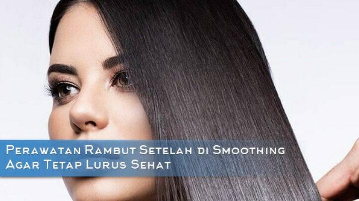 Gambar 1 - Rambut Sehat setelah smoothing - Headline