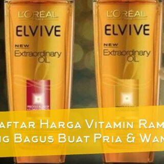 9 Daftar Harga Vitamin Rambut yang Bagus Buat Pria & Wanita